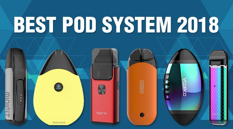 best pod system 2018
