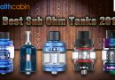 5 Best Sub Ohm Tanks 2018
