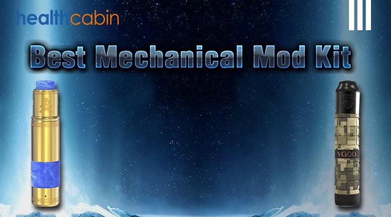 Best Mechanical Mod Kit 2018 | HealthCabin
