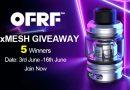 OFRF NexMesh Sub-Ohm Tank Giveaway