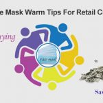 Warm Tips for Retail Customers to Buy Mask