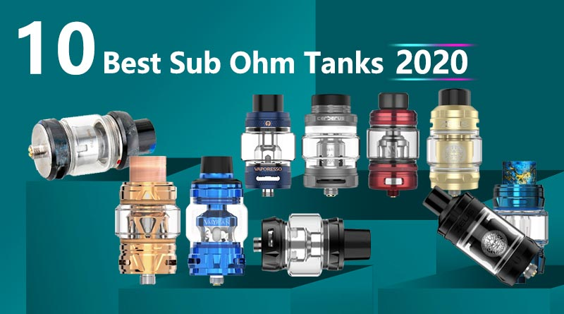10 best sub ohm tanks 2020