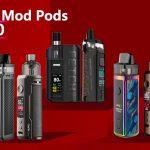 8 Best Mod Pod Starter Kits 2020