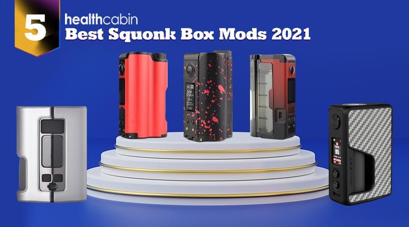5 Best Squonk Box Mods 2021
