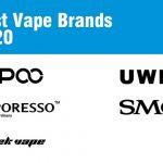 5 Best Vape Brands 2020