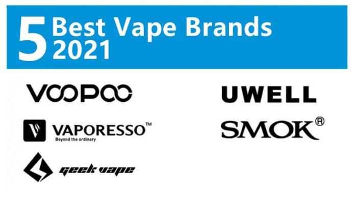 5 Best Vape Brands 2021