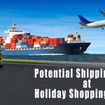 Potential Shipping Delay at Holiday Shopping Season