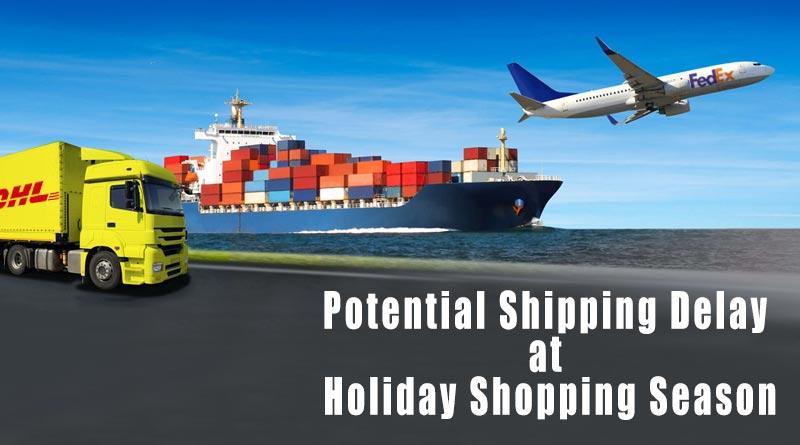 Potential-Shipping-Delay-at-Holiday-Shopping-Season