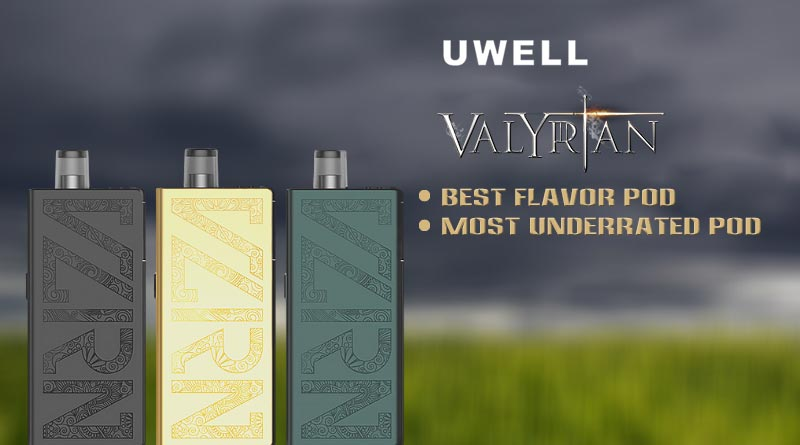 Uwell-Valyrian-Pod-Review