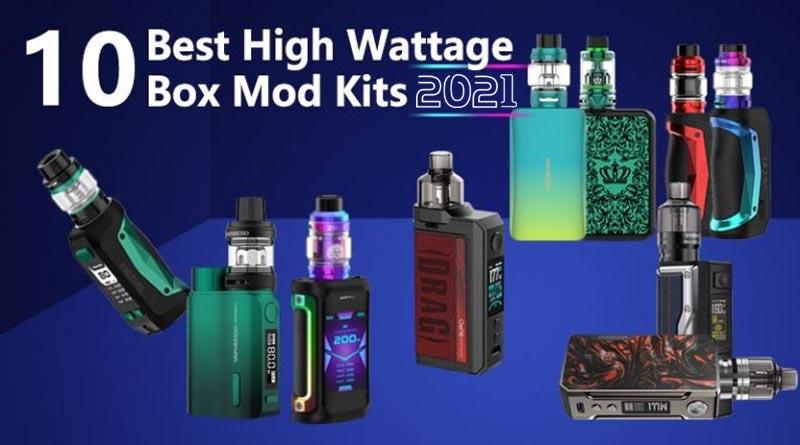 10 Best High Wattage Box Mod Kits 2021