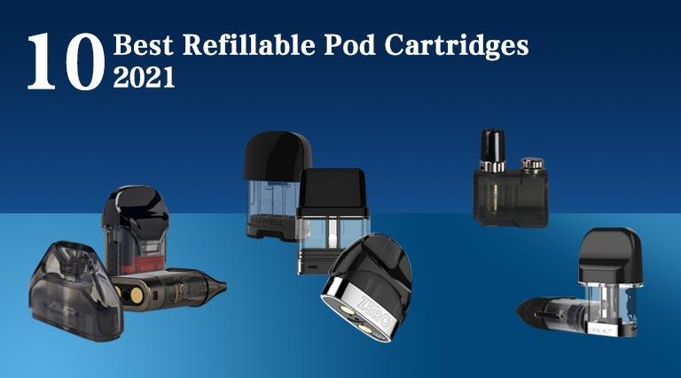 10 Best Refillable Pod Cartridges 2021