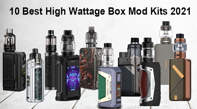 10 Best High Wattage Box Mod Kits 2021-OCT 2