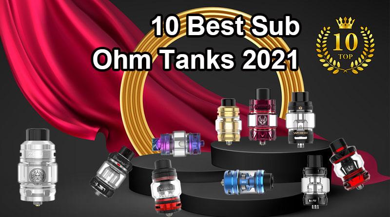 10 Best Sub Ohm Tanks 2021-OCT
