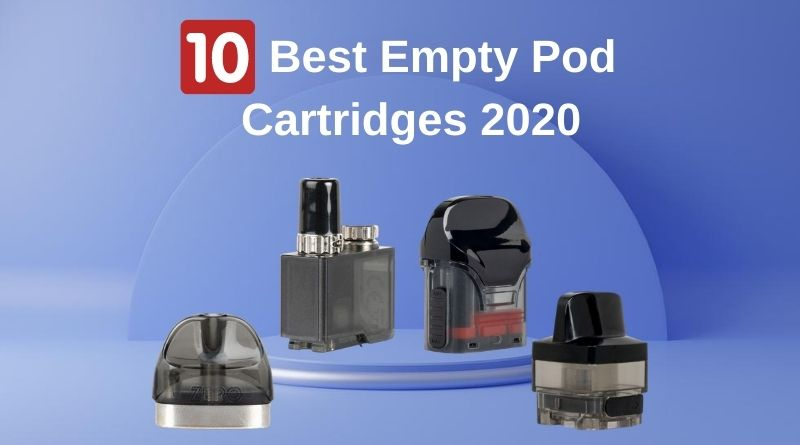 [Image: 10-Best-Empty-Pod-Cartridges-2020.jpg]